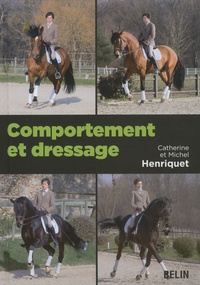Michel Henriquet et Catherine Henriquet - Comportement et dressage.
