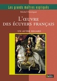 Michel Henriquet - L'oeuvre des écuyers français - Un autre regard.