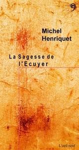 Michel Henriquet - La Sagesse de l'Ecuyer.