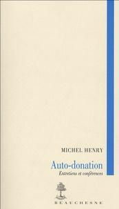 Michel Henry - Auto-donation - Entretiens et conférences.