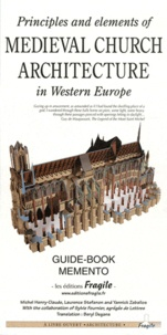 Michel Henry-Claude et Laurence Stefanon - Principles and elements of medieval church architecture in Western Europe.