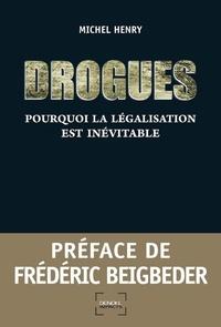Michel Henry - Drogues : Pourquoi la législation est inévitable.