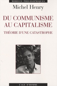 Michel Henry - Du communisme au capitalisme - Théorie d'une catastrophe.