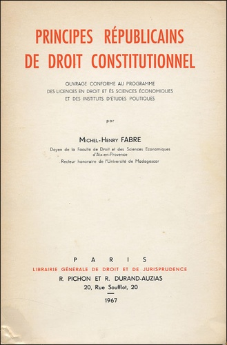 Michel-Henry Fabre - Principes républicains de droit constitutionnel.