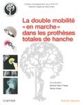 """Michel-henry Fessy et Denis Huten - La double mobilité """"en marche"""" dans les prothèses totales de hanche."""
