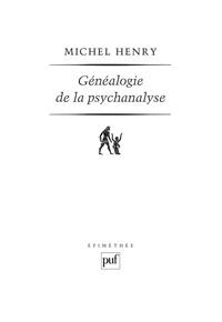 Michel Henry - Généalogie de la psychanalyse - Le commencement perdu.