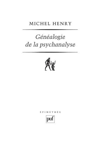 Généalogie de la psychanalyse. Le commencement perdu 3e édition