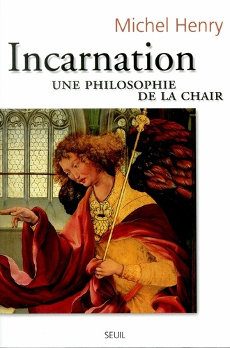 Incarnation.. Une philosophie de la chair