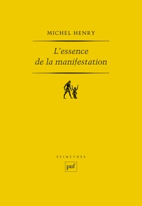 Michel Henry - L'essence de la manifestation.