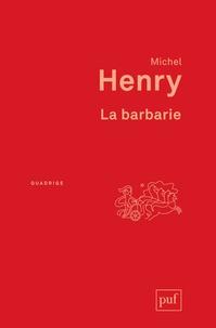 Michel Henry - La barbarie.