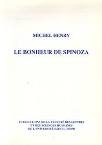 Michel Henry - Le Bonheur de Spinoza.