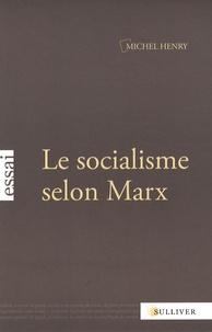 Michel Henry - Le socialisme selon Marx.