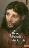 Michel Henry - Paroles du Christ.