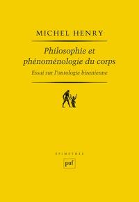 Michel Henry - Philosophie et phénoménologie du corps - Essai sur l'ontologie biranienne.