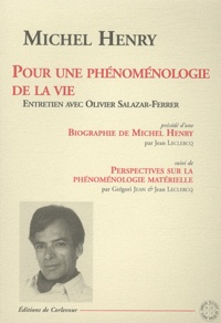 Michel Henry - Pour une phénoménologie de la vie.