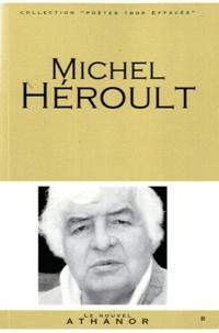 Michel Heroult - Michel Héroult - Portrait, Bibliographie, Anthologie.