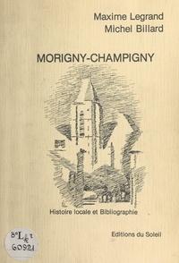 Michel Heroult et Michel Billard - Morigny-Champigny - Histoire locale et bibliographie.