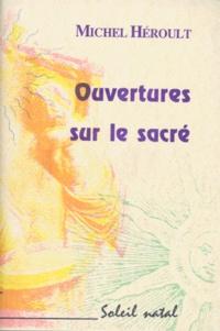 Michel Heroult - Ouvertures sur le sacré.