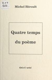 Michel Heroult - Quatre temps du poeme.