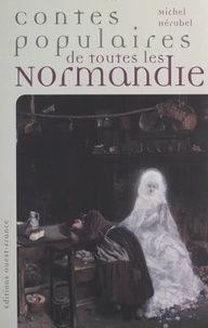 Michel Hérubel - Contes populaires de toutes les Normandie.