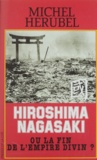 Michel Hérubel - Hiroshima, Nagasaki ou La fin de l'empire divin ? - Document.