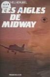 Michel Hérubel - Les Aigles de Midway.