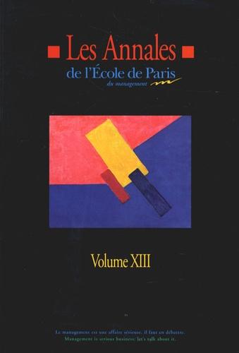 Michel Hervé et  Collectif - Les Annales de l'Ecole de Paris du Management : vol. - Tome 13, Travaux de l'année 2006.