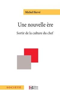 Michel Hervé - Une nouvelle ère - Sortir de la culture du chef.
