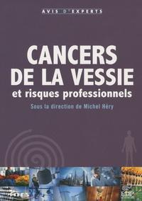 Michel Héry - Cancers de la vessie et risques professionnels.
