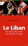 Michel Heurteaux - Le Liban - Au coeur des crise du Proche-Orient.