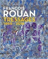 Michel Hilaire et Isabelle Monod-Fontaine - François Rouan - Tressages 1966-2016.