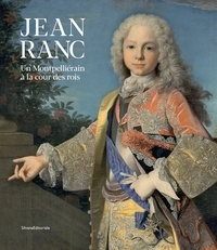 Michel Hilaire et Stéphan Perreau - Jean Ranc - Un Montpelliérain à la Cour des Rois.