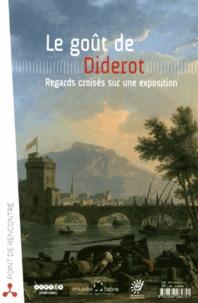 Michel Hilaire - Le goût de Diderot - Regards croisés sur une exposition.