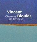 Michel Hilaire et Stanislas Colodiet - Vincent Bioulès - Chemins de traverse.