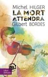 Michel Hilger et Gilbert Bordes - La mort attendra.