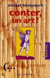Michel Hindenoch - CONTER, UN ART ? - Propos sur l'art du conteur, 1990-1995.