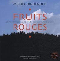 Michel Hindenoch - Fruits rouges - Contes inspirés des traditions amérindiennes d'Amérique du Nord. 1 CD audio