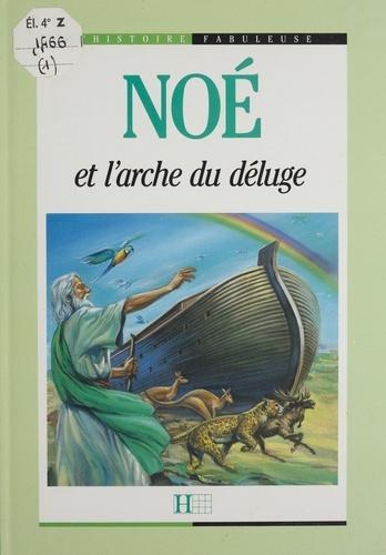 Noé et l'arche du déluge