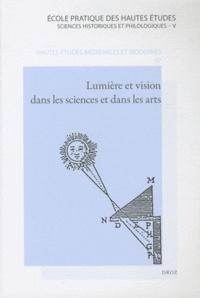 Michel Hochmann et Danielle Jacquart - Lumière et vision dans les sciences et dans les arts - De l'Antiquité au XVIIe siècle.