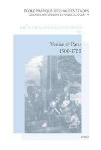 Michel Hochmann - Venise & Paris, 1500-1700 - La peinture vénitienne de la Renaissance et sa réception en France.