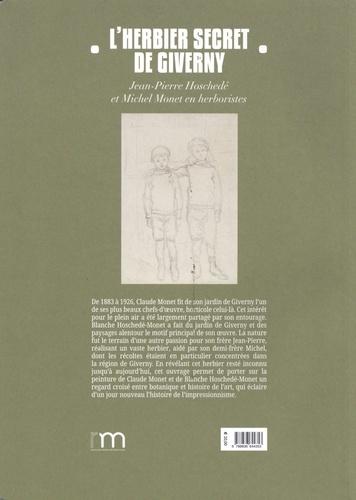 L'herbier secret de Giverny. Jean-Pierre Hoschedé et Michel Monet en herboristes