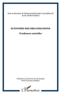 Michel Hollard et Mohammed Bensaïd - Economie des organisations - Tendances actuelles.