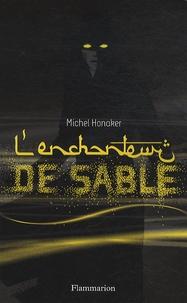 Michel Honaker - Chasseur Noir Tome 3 : L'enchanteur de sable.