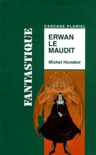Michel Honaker - Erwan le maudit.