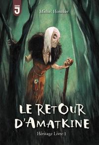 Michel Honaker - Héritage 1 Le retour d'Amatkine.