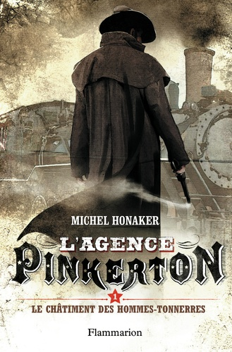 Michel Honaker - L'agence Pinkerton Tome 1 : Le châtiment des hommes-tonnerres.