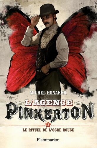 Michel Honaker - L'agence Pinkerton Tome 2 : Le rituel de l'ogre rouge.