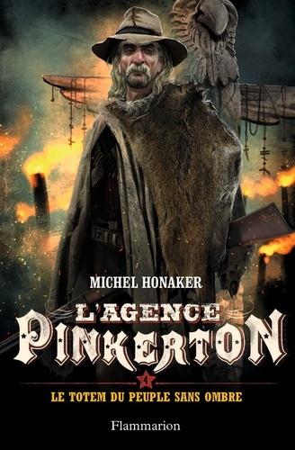 L'agence Pinkerton Tome 4 Le totem du peuple sans ombre