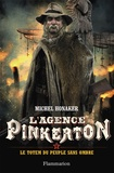 Michel Honaker - L'agence Pinkerton Tome 4 : Le totem du peuple sans ombre.