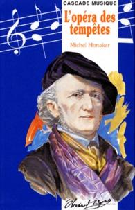 Michel Honaker - L'opéra des tempêtes.
